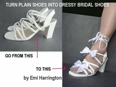 TURN PLAIN SHOES INTO DRESSY BRIDAL SHOES.