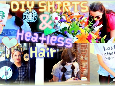 Cheap & Easy DIY Spring Clothing + Heatless hair styles!