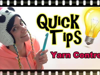 Crochet Quick Tips - Yarn Control!