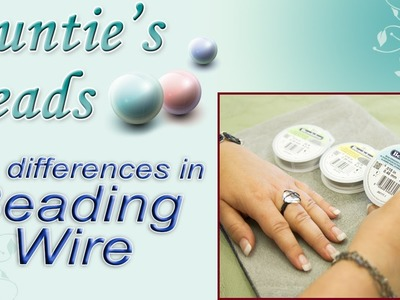 Karla Kam - The Differences in Beading Wire