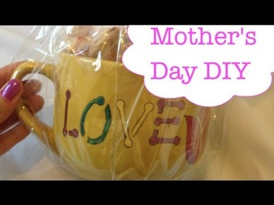 Mother's Day Gift Idea {DIY Mug. Gift basket}