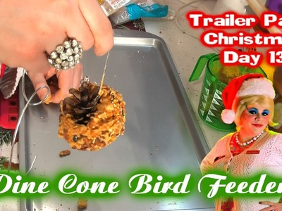 Pine Cone Bird Feeder Craft : Day 13 Trailer Park Christmas