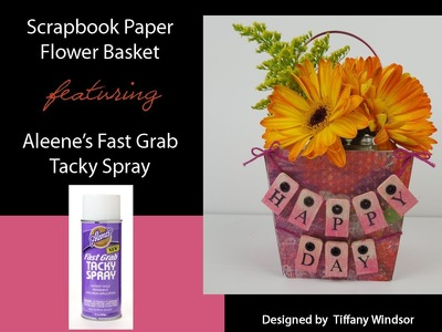 Aleene's Happy Day Scrapbook Paper Flower Basket by Tiffany Windsor