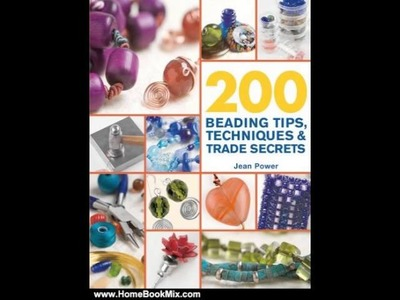 Home Book Review: 200 Beading Tips, Techniques  Trade Secrets: An Indispensable Compendium of Te.