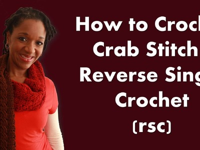 How to Crochet the Crab Stitch - Reverse Single Crochet