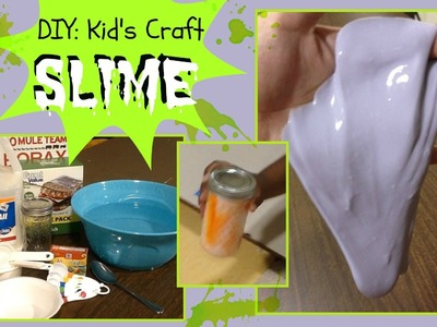 DIY Kid's Craft: Slime