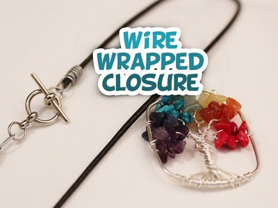 DIY Wire Wrapped Jewelry Closure - Whitney Crafts