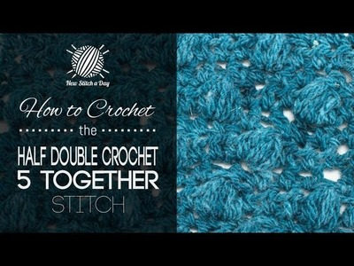 How to Crochet the Half Double Crochet 5 Together Puff