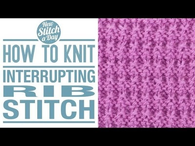 How to Knit the Interrupted Rib Stitch ( english style )