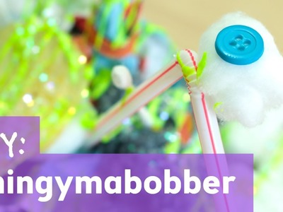 How to Make a Thingymabobber