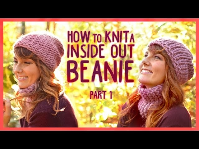 Knit an Inside Out Beanie  *PART 1* We Are Knitters Set