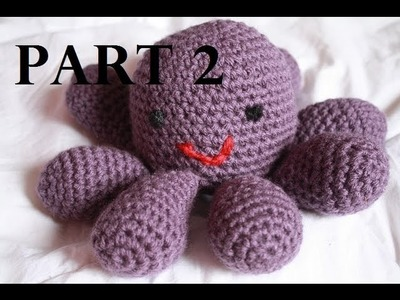 Amigurumi Octopus Crochet Tutorial Part 2