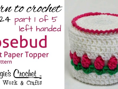 Crochet Rosebud Toilet Paper Topper Left - Part 1 of 5 - Pattern # FP124
