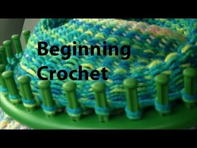 Crocheting with Boye Round Looms - Part One - Getting Started