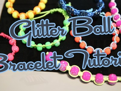 Glitter Ball Bracelet Tutorial