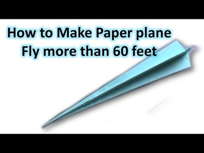 How to make paper plane fly more than 60 feet