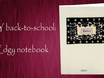 DIY back to school notebook! Edgy rocker style | DIY supplies