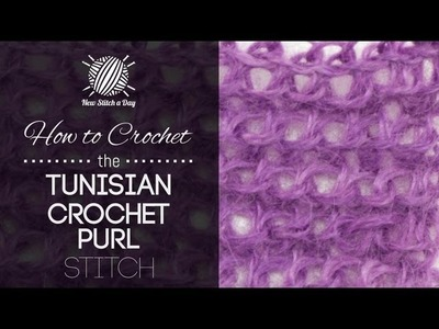 How to Crochet the Tunisian Crochet Purl Stitch
