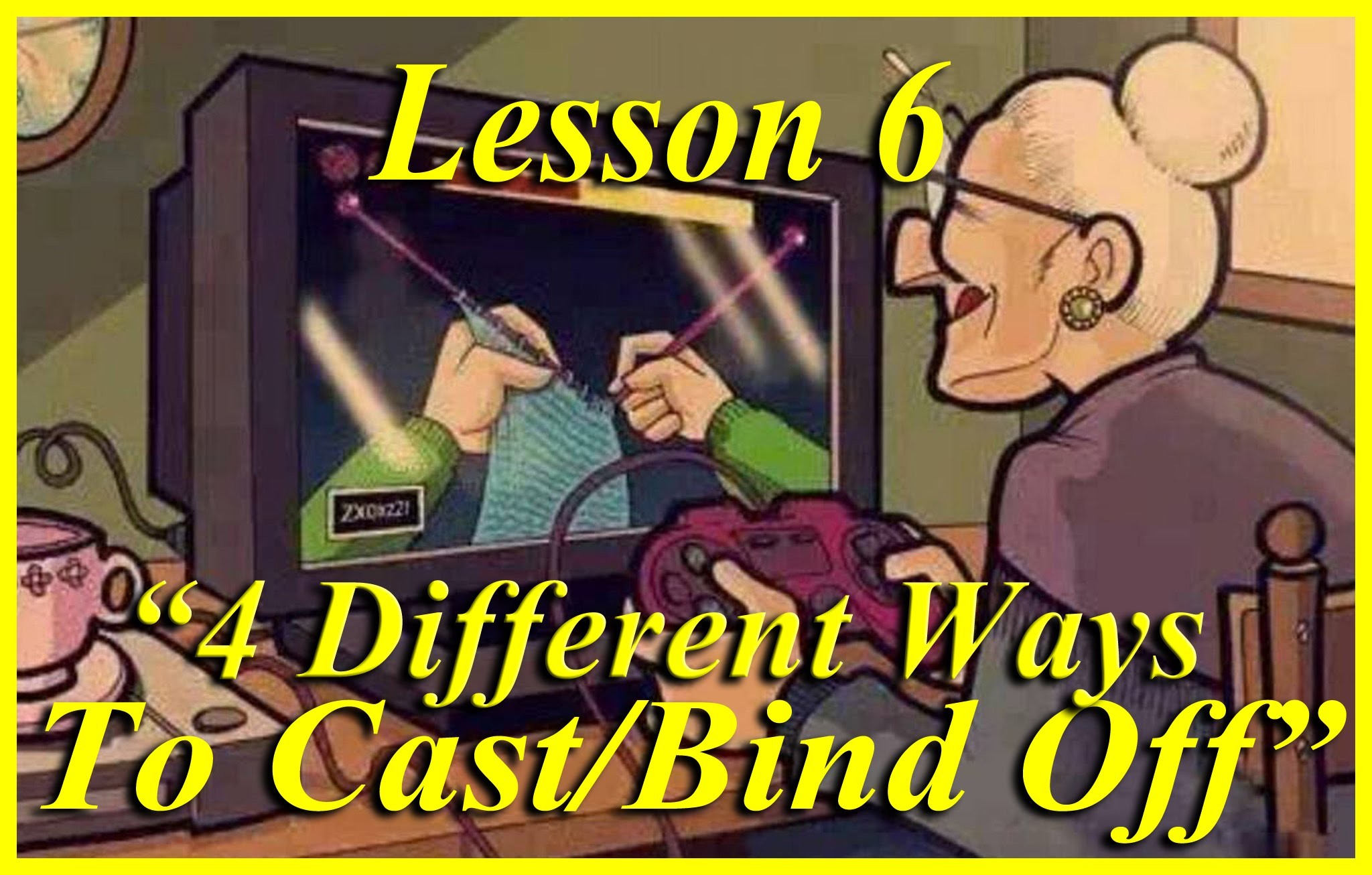 *HOW TO KNIT* Beginners Lesson 6 of 6. 4 Ways To Cast.Bind Off
