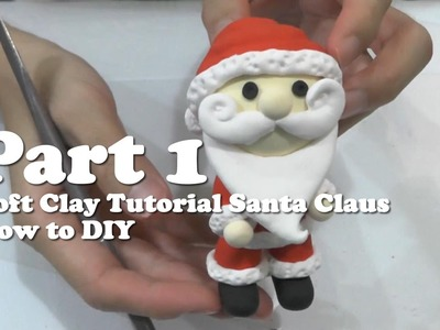 Soft Clay Tutorial   Santa Claus   How to DIY Part 1