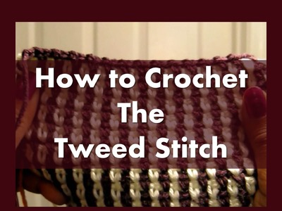How to Crochet the Tweed Stitch