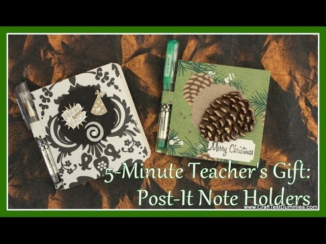 Post-It Note Holder: 5-Minute Gifts!