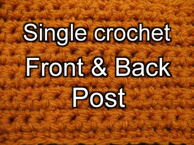 Single Crochet Front Post and Back Post