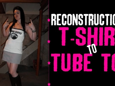 T-shirt Reconstruction - T-shirt to Tube Top DIY