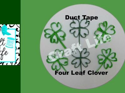 Craft Life Duct Tape Four Leaf Clover Tutorial