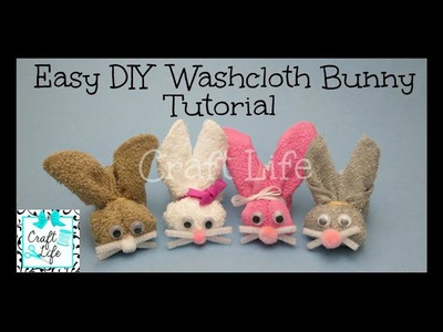 Craft Life Easy DIY Washcloth Bunny Rabbit Tutorial for Easter & Spring