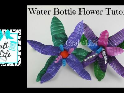 Craft Life ~ Recycle ~ DIY Plastic Water Bottle Flower Tutorial
