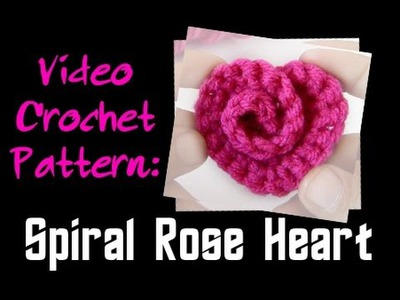 Crochet Pattern: Spiral Rose Heart