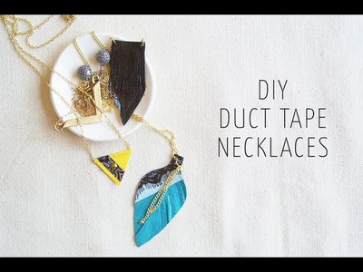 DIY: How to Make 3 Duct Tape Necklaces