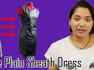 DIY-Pattern Making Tutorial: The Plain Sheath Dress