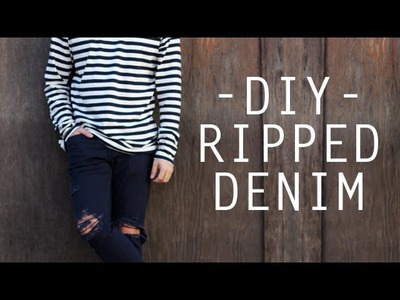 DIY RIPPED DENIM TUTORIAL I MEN'S STYLE