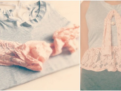 DIY Romantic Lace T- Shirt - Fashion Tutorial