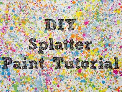 DIY Splatter Paint Tutorial