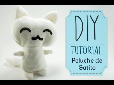 [DIY] Tutorial - Peluche de Gatito.Kitty Plush