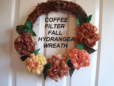 FALL HYDRANGEA WREATH with coffee filters, how to diy, home decorating