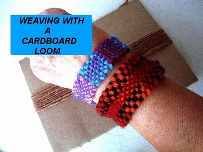 HAND WEAVING,  cardboard loom, basic steps,  how to diy, make a friendship bracelet, craft project