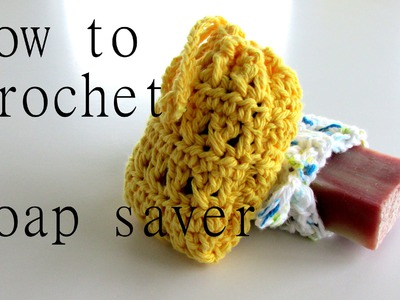 How to Crochet a Soap Saver