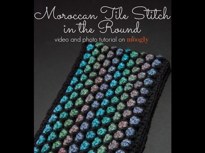 How to Crochet: Moroccan Tile Stitch in the Round