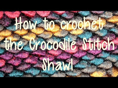 How to Crochet the Crocodile Stitch Shawl