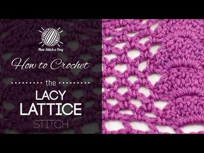 How to Crochet the Lacy Lattice Stitch