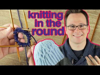 How to Knit in the Round: Knitting in the Round on Double-Pointed Needles