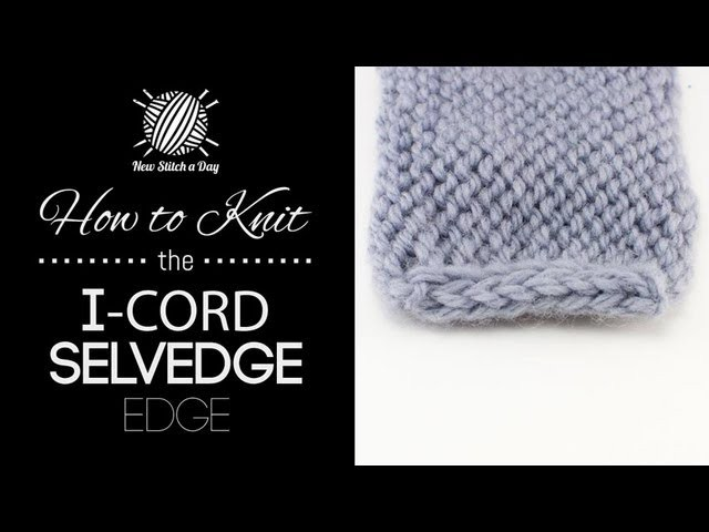 How to Knit the I-Cord Edge Stitch