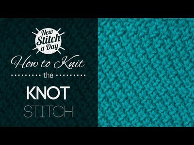 How to Knit the Knot Stitch