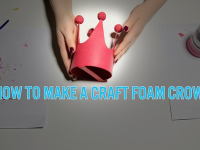 How to Make a Crown out of Craft Foam