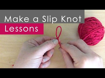 How to Make a SLIP KNOT: Knitting Lessons for Beginners
