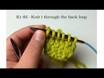Knit 1 Through Back Loop (k1tbl or k1 tbl) on needles